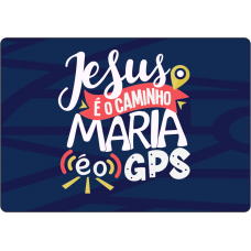 Mousepad Personalizado - Religioso - 09 - Maria é o GPS